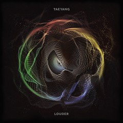 Louder (Single) - TAEYANG
