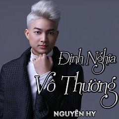 Album Định Nghĩa Vô Thường (Single) - Nguyên Hy
