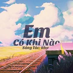 Em Có Khi Nào (Acoustic) (Single) - RHY