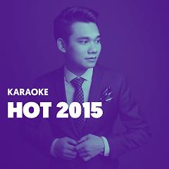 Karaoke Nhạc Hot 2015 - Various Artists