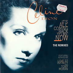 It's All Coming Back To Me Now - The Remixes (Australian CD-MAXI)