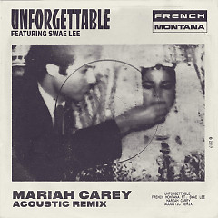 Unforgettable (Mariah Carey Acoustic Remix) (Single) - French Montana