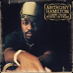 Comin' From Where I'm From (Japanese Edition) - ‪Anthony Hamilton