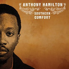 Southern Comfort - ‪Anthony Hamilton