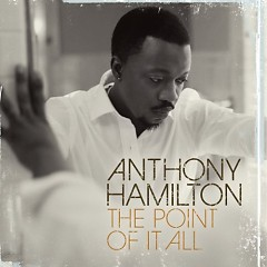 The Point Of It All (Japanese Edition) - ‪Anthony Hamilton