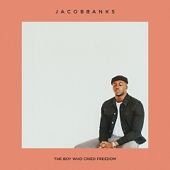 The Boy Who Cried Freedom - EP - Jacob Banks