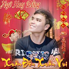 Xuân Đến Xuân Vui - Ngô Huy Đồng
