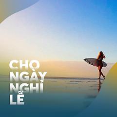 Những Bài Hát Nhẹ Nhàng Cho Ngày Nghỉ Lễ - Various Artists