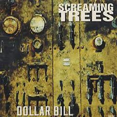 Dollar Bill  - Screaming Trees