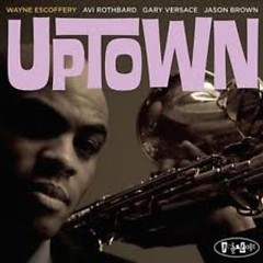 Uptown - Wayne Escoffery