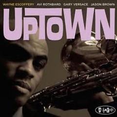 Uptown - Wayne Escoffery