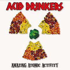 Amazing Atomic Activity - Acid Drinkers
