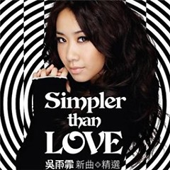 Simpler than Love (Disc 1)