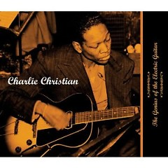 The Genius Of The Electric Guitar CD 4 (No. 1) - Charlie Christian