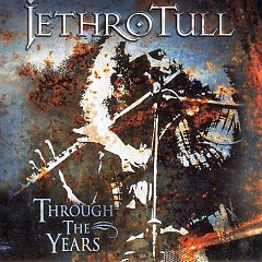 Through The Years - Jethro Tull