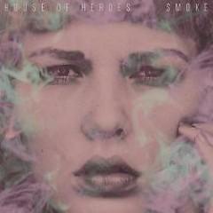 Smoke EP - House of Heroes