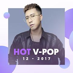 Nhạc Việt Hot Tháng 12/2017 - Various Artists
