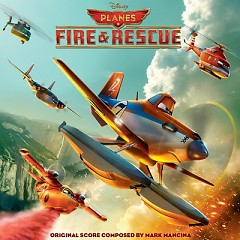 Planes: Fire & Rescue OST (P.1) - Mark Mancina