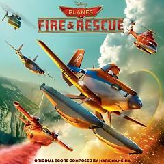 Planes: Fire & Rescue OST (P.1) - Mark Mancina
