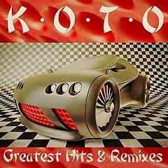 Greatest Hits & Remixes (CD1) - Koto