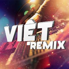 Album Việt Remix 6 (Tuyển Tập Những Ca Khúc Nhạc Dance Việt Nam Hay Nhất) - Various Artists