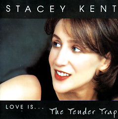 The Tender Trap - Stacey Kent