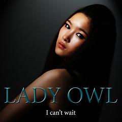 I Can't Wait - Lady Owl