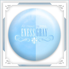 All I Need Is You - Eness Gray