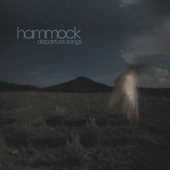 Departure Songs - Hammock