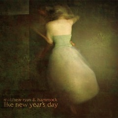 Like New Year's Day (Hammock & Matthew Ryan) - Hammock