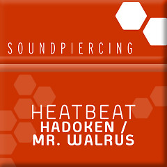 Hadoken / Mr. Walrus - Heatbeat