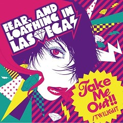 Take Me Out / Twilight - Fear And Loathing In Las Vegas