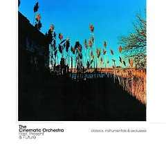 Past, Present & Future - The Cinematic Orchestra