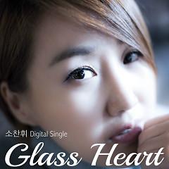 Glass Heart - So Chan Whee