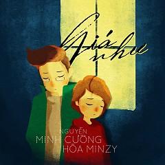 Giá Như (Single) - Hòa Minzy,Nguyễn Minh Cường