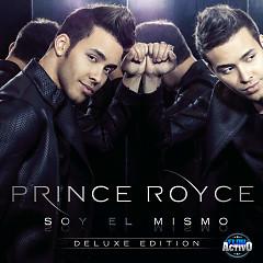 Soy El Mismo (Deluxe Edition) - Prince Royce