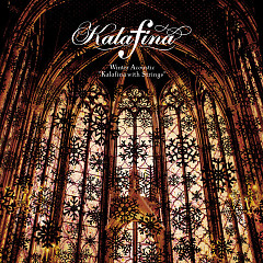 Winter Acoustic 'Kalafina with Strings' - Kalafina