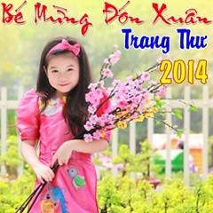 Bé Mừng Đón Xuân - Bé Trang Thư