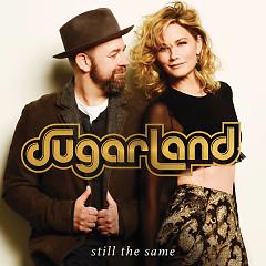 Still The Same (Single) - Sugarland
