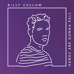 Hands Are Gonna Fall (Single) - Billy Cullum
