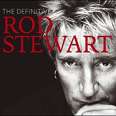 The Definitive Rod Stewart (Disc 2) - Rod Stewart