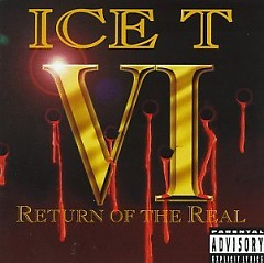VI Return Of The Real (Pt.1) - Ice T