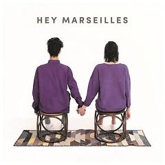 Hey Marseilles