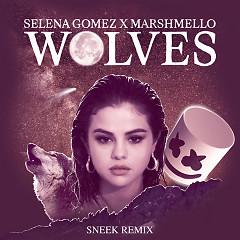 Wolves (Sneek Remix) - Selena Gomez, Marshmello