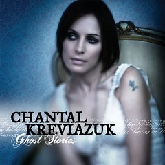 Ghost Stories - Chantal Kreviazuk