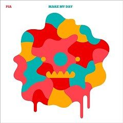 Make My Day - Pia