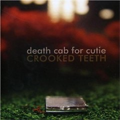 Crooked Teeth (UK Single) - Death Cab for Cutie