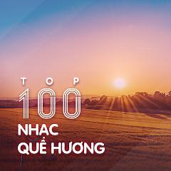 Top 100 Nhạc Quê Hương Hay Nhất - Various Artists