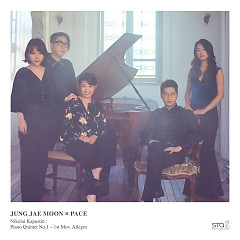 Nikolai Kapustin : Piano Quintet No.1 - 1st Mov. Allegro (Single) - Moon Jung Jae, PACE