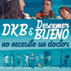 No Necesito Un Doctor (Single) - DKB, Descemer Bueno